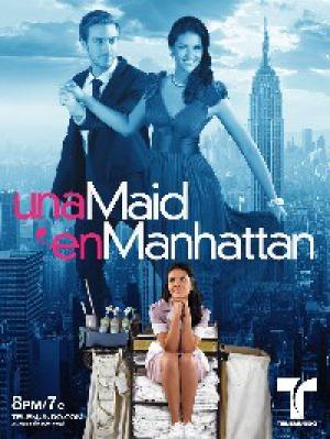 Сериал Госпожа Горничная / Una Maid en Manhattan